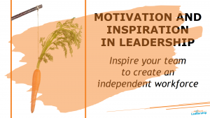 Motivation and inspiration in leadership - Leadership Skills - Professional Development - In-house workshops Melbourne