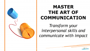 Master the art of communication - In-house workshop - Leadership Skills - Professional Development - Melbourne